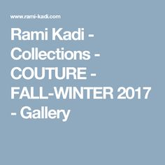 Rami Kadi - Collections - COUTURE - FALL-WINTER 2017 - Gallery