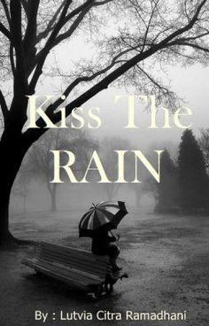 Kiss The Rain #wattpad #fiksi-remaja
