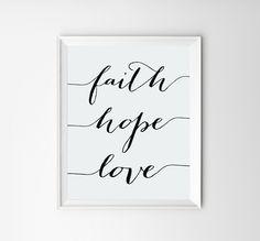 Wall Art, Faith Hope Love Print, Inspirational Art, Scripture Print, Bible Verse Art, Prints, Art Print, Printable, Poster, Quote Prints by ArteeCor on Etsy https://www.etsy.com/listing/244280978/wall-art-faith-hope-love-print