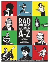 The United States of America may have been founded by a bunch of men, but why should the guys get all the credit? American history is filled with stories about amazing women who took stands and rewrote their own destinies. Now these ladies are rewriting the alphabet, from Angela Davis to Zora Neale Hurston.  Rad American Women A-Z celebrates 26 real American women, including punk rocker Patti Smith, the abolitionist Grimke Sisters, athlete Billie Jean King, activist Temple Grandin, and X…