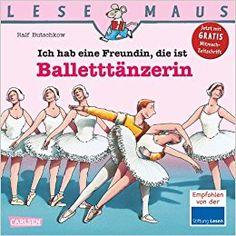 LESEMAUS, Band 112: Ich hab eine Freundin, die ist Balletttänzerin: AmazonSmile: Ralf Butschkow, Dorothea Tust, Hildegard Müller: Bücher