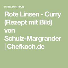 Rote Linsen - Curry (Rezept mit Bild) von Schulz-Margrander   Chefkoch.de