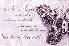 An angel in the book of life wrote down my baby's birth. And whispered as she closed the book too beautiful for earth.