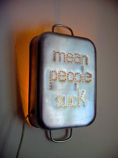 Mean People Suck dead pan charm InSight Light up-cycled small vintage italian baking pan eco love. $85.00, via Etsy.