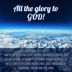 Now to him who is able to do far more abundantly than all that we ask or think, according to the power at work within us, to him be glory in the church and in Christ Jesus throughout all generations, forever and ever. Bible Verses For Women, Best Bible Verses, King James Bible Verses, Bible Words, Biblical Quotes, Bible Scriptures, Bible Quotes, Ephesians 3, Spiritual Needs
