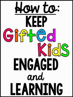 How to Keep Gifted Students Engaged and Learning - amazing blog post written from the perspective of a gifted kid!! Must read!