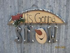 It's Gonna Snow - Handpainted Wooden Sign - Christmas.