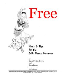 Hints and Tips for the Belly Dance Costumer - FREE ebook by Dawn Devine ~ Davina.  Visit her website and download this illustrated booklet.  Available in English and German.