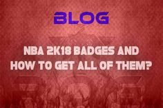 Find out how to get all of nba 2k18 badges easily! Only at riseofgamers.com
