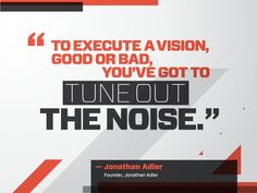 To execute a vision, good or bad, you've got to...