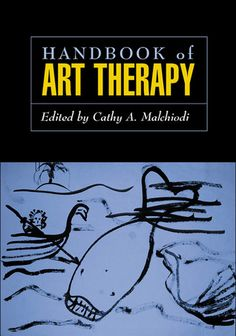 Handbook of Art Therapy by Cathy Malchiodi