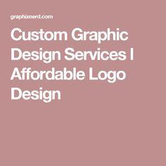 Custom Graphic Design Services l Affordable Logo Design