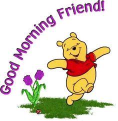 Good Morning Friend...