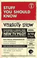 Stuff You Should Know Variety Show at SXSW