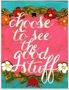 See the good stuff #positivethinking