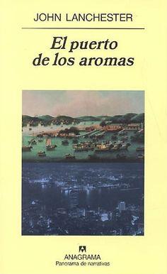 El Puerto de los aromas - John Lanchester