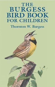 The particulars of creatures day 2 science The Burgess Bird Book for Children (Dover Children's Clas...