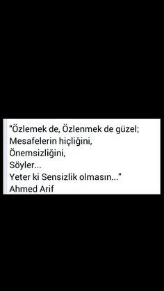 Özlemek de, özlenmek de güzel Ahmed Arif Cool Words, Quotations, Meant To Be, Poems, Inspirational Quotes, Cards Against Humanity, Motivation, Feelings, Sayings