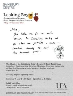 Exhibition, Looking Beyond: Conversations between John Berger and John Christie at Sainsbury Centre for Visual Arts, Norwich, from 7th May - 27th November 2016.