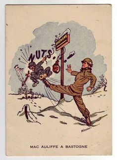 Today in 1944 the famous NUTS reply was given by the 101st Airborne Division to the German demand to surrender Bastogne.