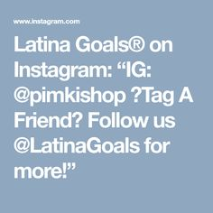 "Latina Goals® on Instagram: ""IG: @pimkishop 🔻Tag A Friend🔻 Follow us @LatinaGoals for more!"""