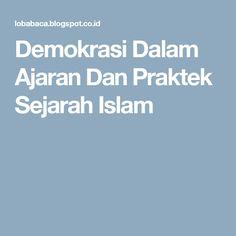 Demokrasi Dalam Ajaran Dan Praktek Sejarah Islam