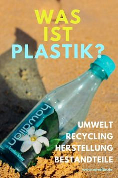 Was ist Plastik? Recycling, Ways To Recycle, Be Natural, Save The Planet, Frugal, Upcycle, Life Hacks, Kindergarten, Coding