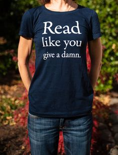 Read like you give a damn. The official t-shirt of Ashland Creek Press and EcoLit Books. 30 And Single, White Ink, Workout Shirts, Like You, T Shirts For Women, This Or That Questions, Navy, Reading, Books