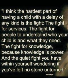 I think the hardest part of having a child with a delay of any kind is the fight. Aspergers Autism, Adhd And Autism, Autism Parenting, Children With Autism, Autism Learning, Autism Support, Adhd Kids, Parenting Tips, Autism