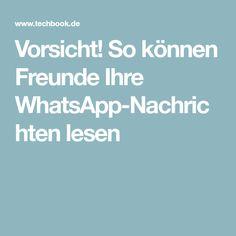 Vorsicht! So können Freunde Ihre WhatsApp-Nachrichten lesen