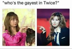 she gay for all of them wbk Nayeon, Kpop Girl Groups, Korean Girl Groups, Kpop Girls, Funny Kpop Memes, Dankest Memes, Meme Faces, Funny Faces, Twice Kpop