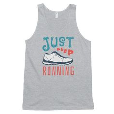 Just Keep Running Classic Tank Top (unisex)
