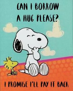 Borrow a hug! Snoopy Images, Snoopy Pictures, Charlie Brown Quotes, Charlie Brown And Snoopy, Peanuts Quotes, Snoopy Quotes, Peanuts Cartoon, Peanuts Snoopy, Snoopy Hug