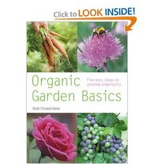This is one of the first books I got when I started gardening. Bob Flowerdew ( what is in a name...) explains it all for the novice organic gardener. Really..He does! $9.95