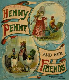 1899 when I was a little girl my Grandma had a record of fairy tales a 33 LP and Henny Penny was one of the stories I love her very much and so did everyone else love you Grama you're greatly missed MMB!!!!