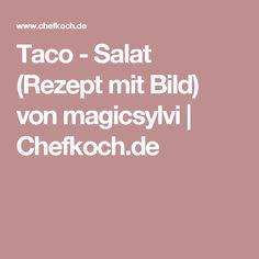 Taco - Salat (Rezept mit Bild) von magicsylvi | Chefkoch.de