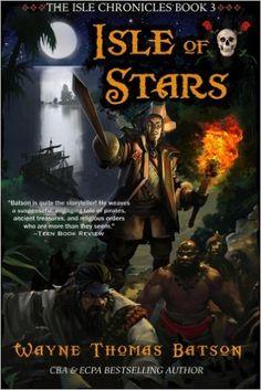 Isle of Stars (The Isle Chronicles) (Volume 3): Mr. Wayne Thomas Batson: 9781530405787: Amazon.com: Books