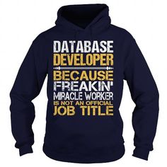 Awesome Tee For  Database Developer #hoodie #Tshirt. HURRY:   => https://www.sunfrog.com/LifeStyle/Awesome-Tee-For-Database-Developer-96435956-Navy-Blue-Hoodie.html?id=60505