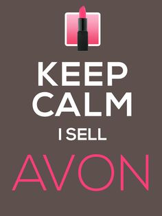 Keep Calm, I Sell AVON by GalaxyTees