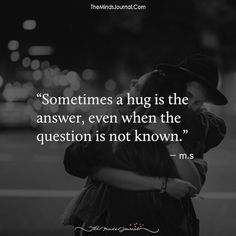Sometimes A Hug Is The Answer - themindsjournal.c...