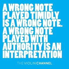 My orchestra director says this all the time!