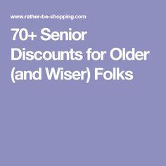 70+ Senior Discounts for Older (and Wiser) Folks