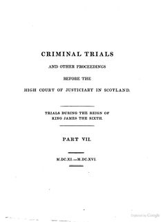 Criminal Trials and Other Proceedings Before the High Court of Justiciary (1611-1616) - Robert Pitcairn - Google Books Criminal Law, King James, Trials, Reign, Math Equations, Google, Books, Libros, Book