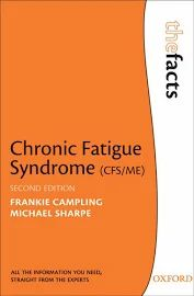 Frankie Campling & Michael Sharpe - Chronic Fatigue: The Facts Chronic Fatigue Syndrome Diet, Chronic Fatigue Symptoms, Chronic Pain, Fibromyalgia, Overcoming Depression, Mental Health Conditions, Health And Wellbeing, Stress And Anxiety, How To Know