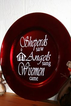 Another super easy project that make a great gift! My awesome sweet friend asked me to do this saying and another for her for a charger and. Christmas Vinyl, Christmas Plates, Christmas Signs, Christmas Projects, All Things Christmas, Holiday Crafts, Christmas Time, Christmas Decorations, Christmas Ornaments