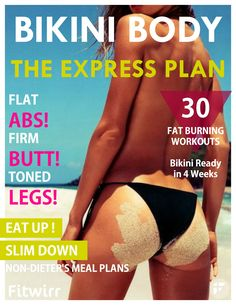 Lose the stomach rolls, thigh fat and saggy butt that ruin your bikini. Get bikini worthy abs, firmer butt, leaner thighs by following the metabolism boosting diet and fat burning workout routines that work.   This 4 Week Bikini Express Plan is designed to turn your body's flabs to flat, toned and lean fabs! #bikinibody #summerbody #bikini #absworkout