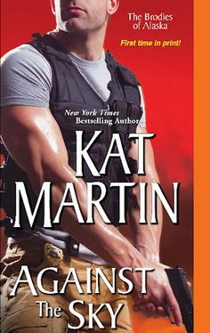 """Against The Sky To Be Released January 27, 2015 {can you stand the suspense??} """"New York Times Bestselling Author Kat Martin is set to continue her string of NY Times bestsellers with the Release of Her Latest Romantic Suspense Novel, Against the Sky"""""""