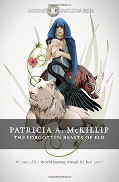 The Forgotten Beasts of Eld (Fantasy Masterworks): Patricia A. McKillip: 9781473212039: Amazon.com: Books