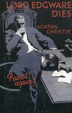 Agatha Christie #7 ~1933 Lord Edgware Dies   alt: Thirteen at Dinner; Hercule Poirot