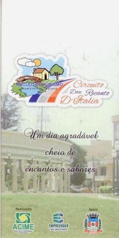 """Circuito """"Doce Recanto D'Italia"""". Município de Medianeira. Funcionamento: aos sábados com agendamento prévio e excepcionalmente à combinar."""